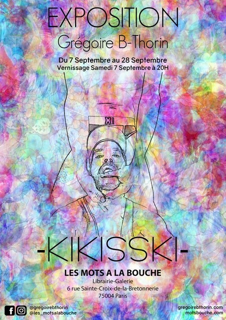 Exposition de Grégoire B-Thorin / Kikisski in Paris le Sat, September  7, 2019 from 11:00 am to 08:00 pm (Expo Gay, Lesbian)