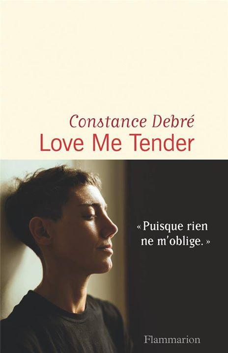巴黎Constance Debré / Love me tender2020年 7月 9日,19:00(男同性恋, 女同性恋 见面会/辩论)