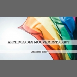 Archives des mouvements LGBT+ / Rencontre avec Antoine Idier in Paris le Thu, October 25, 2018 from 07:00 pm to 10:00 pm (Meetings / Discussions Gay, Lesbian)