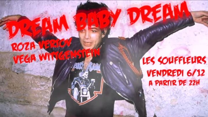Dream Baby Dream @Souffleurs in Paris le Fri, December  6, 2019 from 10:00 pm to 03:00 am (Clubbing Gay)