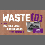 Waste(d) Carton / Mathieu Grau / Fabisounours à Paris le sam.  6 avril 2019 de 22h00 à 05h00 (Clubbing Gay)