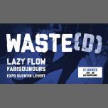 Waste(d) - Lazy Flow & Fabisounours - Les Souffleurs in Paris le Sat, January 12, 2019 from 10:00 pm to 05:00 am (Clubbing Gay)