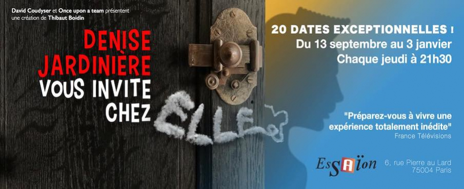Denise Jardinière vous invite chez elle ! in Paris le Thu, December 13, 2018 from 09:30 pm to 10:45 pm (Show Gay Friendly, Lesbian Friendly)