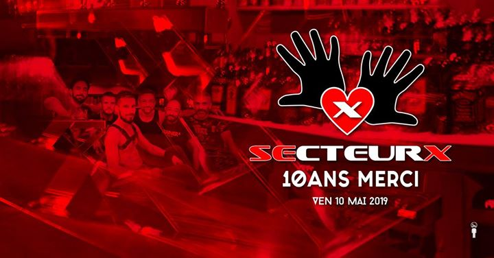 Les 10 Ans du SECTEURX in Paris le Fri, May 10, 2019 from 09:00 pm to 06:00 am (Sex Gay)