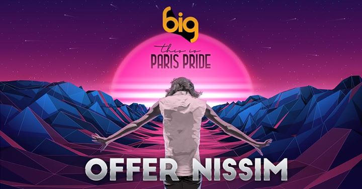 "巴黎BIG - Offer Nissim ""This is Paris Pride 2019"" @Dock Pullman2019年11月29日,23:00(男同性恋 俱乐部/夜总会)"