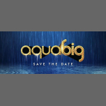AquaBIG Paris @Aquaboulevard à Paris le sam. 28 septembre 2019 de 19h30 à 06h00 (Clubbing Gay)