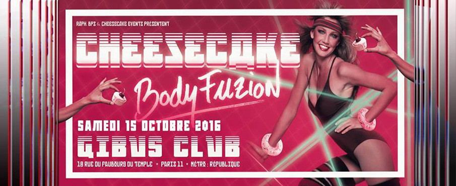 Cheesecake Body Fuzion à Paris le sam. 15 octobre 2016 de 23h45 à 10h00 (Clubbing Gay, Bear)