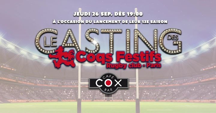 巴黎Grand Casting des Coqs Festifs Rugby Club Paris2019年 7月26日,19:30(男同性恋 下班后的活动)