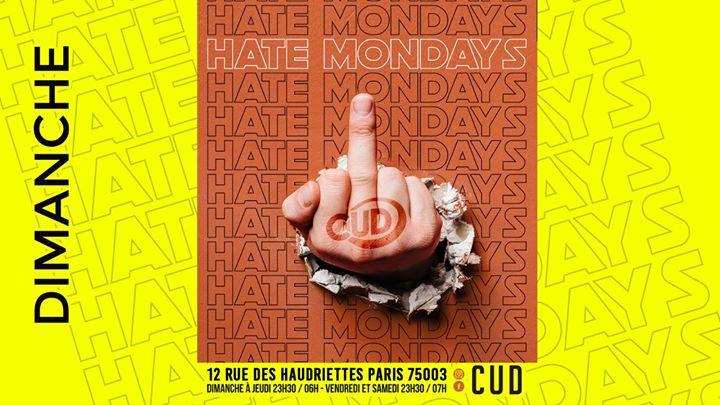 CUD X Hate Mondays a Parigi le dom  1 dicembre 2019 23:30-06:30 (Clubbing Gay)