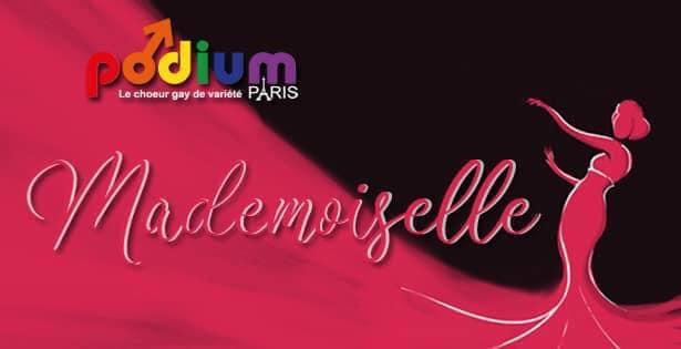 Mademoiselle - Le spectacle musical de Podium Paris in Paris le Sa 19. Oktober, 2019 20.30 bis 22.00 (Vorstellung Gay)