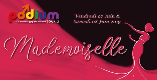 Mademoiselle, le nouveau spectacle musical de Podium Paris in Paris le Sat, June  8, 2019 from 05:00 pm to 07:00 pm (Show Gay)