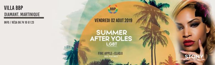 Summer After Yole LGBT Martinique- Show STONY à Fort-de-France le ven.  2 août 2019 de 23h00 à 05h00 (Clubbing Gay, Lesbienne, Hétéro Friendly)