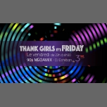 Thank Girls It's Friday spéciale 90's Megamix avec DJ Esteban ! à Paris le ven. 14 décembre 2018 de 19h00 à 06h30 (Clubbing Gay Friendly, Lesbienne)