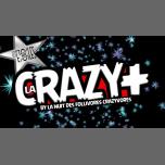 La Crazy+ in Paris le Fri, March 22, 2019 from 11:55 pm to 06:00 am (Clubbing Gay, Lesbian, Hetero Friendly)