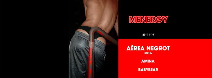 Menergy w/ Aérea Negrot in Paris le Fr 29. November, 2019 23.59 bis 06.00 (Clubbing Gay)