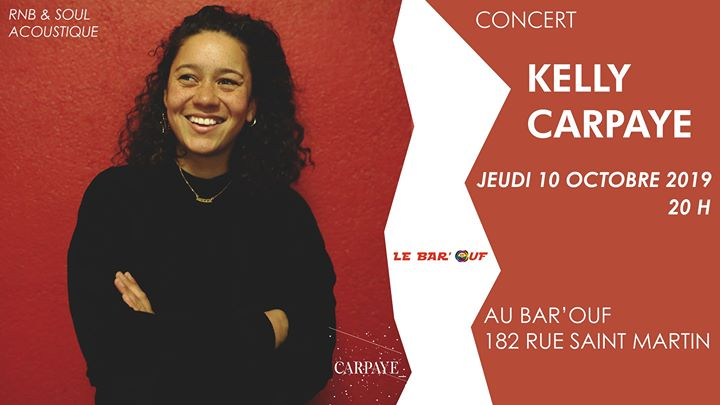 Le Bar'Ouf // Concert // Kelly Carpaye à Paris le jeu. 10 octobre 2019 de 20h00 à 22h00 (Concert Gay Friendly, Lesbienne)