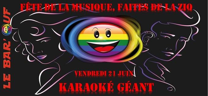 Le Bar'Ouf: Fête de la musique, Karaoké Géant in Paris le Fri, June 21, 2019 from 07:00 pm to 01:00 am (After-Work Gay Friendly, Lesbian)