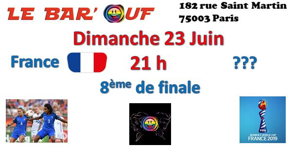 巴黎Le Bar'Ouf, Retransmission 8eme de Finale France - ?2019年 7月23日,19:00(男同性恋友好, 女同性恋 下班后的活动)