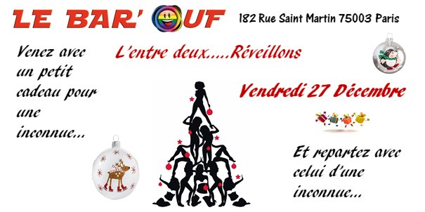 Le Bar'Ouf : L'entre deux reveillon in Paris le Fri, December 27, 2019 from 06:00 pm to 01:30 am (After-Work Gay Friendly, Lesbian)