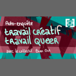 Atelier : auto-enquête travail créatif / travail queer in Paris le Sat, March 23, 2019 from 01:00 pm to 03:00 pm (Workshop Gay, Lesbian, Trans, Bi)