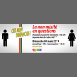 La non mixité en questions in Paris le Sun, March  3, 2019 from 05:30 pm to 07:30 pm (Meetings / Discussions Gay, Lesbian, Hetero Friendly, Bear)