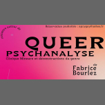 QUEER Psychanalyse in Paris le Wed, March  6, 2019 from 08:30 pm to 10:00 pm (Meetings / Discussions Gay, Lesbian, Hetero Friendly, Bear)