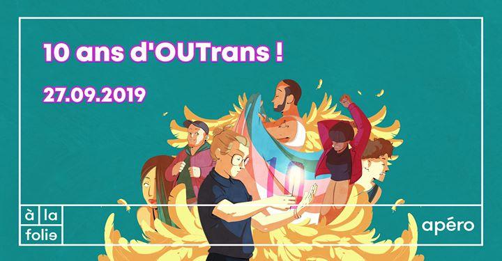 Partie 2 : 10 ans d'OUTrans à la folie in Paris le Fri, September 27, 2019 from 06:00 pm to 02:00 am (After-Work Trans)