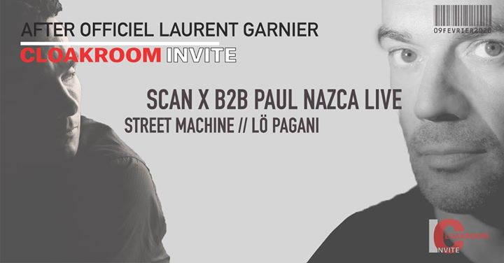 After officiel Laurent Garnier : SCAN X B2B PAUL NAZCA ( Live ) in Montpellier le Sun, February  9, 2020 from 11:55 pm to 06:00 am (Clubbing Gay)