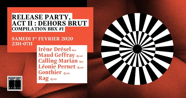 Release Party Compilation BBX, Act II : Dehors Brut. in Paris le Sat, February  1, 2020 from 11:00 pm to 07:00 am (Clubbing Lesbian)