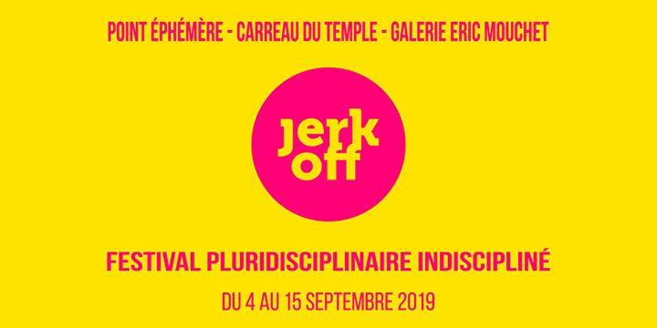 JERK OFF Festival #12 in Paris le Fri, September 13, 2019 from 07:30 pm to 08:35 pm (Festival Gay, Lesbian, Trans, Bi)