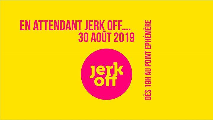 En attendant JERK OFF in Paris le Fri, August 30, 2019 from 07:00 pm to 11:59 pm (After-Work Gay, Lesbian, Trans, Bi)