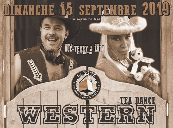 Tea-Dance Western à La Boîte ! à Paris le dim. 15 septembre 2019 de 18h00 à 02h00 (Tea Dance Gay)