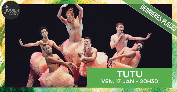 ▷ TUTU in Paris le Fri, January 17, 2020 from 08:30 pm to 11:00 pm (Show Gay Friendly)