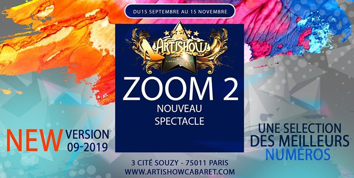 "Le meilleur de ""Zoom"" 2019 et Best of ""Artishow"" et inédits ! in Paris le Wed, September 18, 2019 from 08:00 pm to 12:00 am (Show Gay Friendly)"