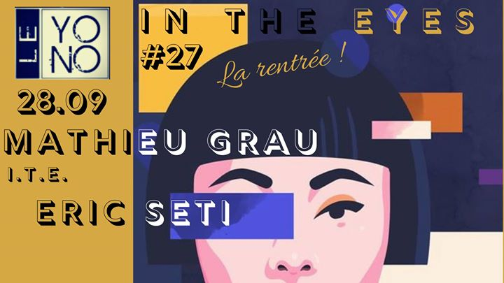 In the eyes #27 Mathieu Grau ITE Eric Seti en Paris le sáb 28 de septiembre de 2019 20:00-06:30 (Clubbing Gay Friendly)
