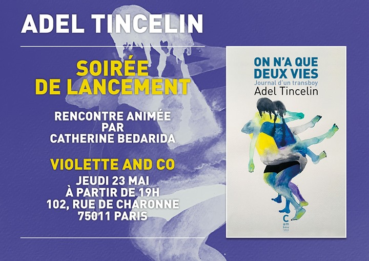 Lancement de l'ouvrage d'Adel Tincelin in Paris le Thu, May 23, 2019 from 07:00 pm to 09:00 pm (Meetings / Discussions Gay, Lesbian, Trans, Bi)