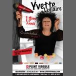 Yvette Leglaire dans 13eme année ça porte bonheur... ou pas ! à Paris le dim. 24 juin 2018 de 22h30 à 23h40 (Spectacle Gay Friendly)