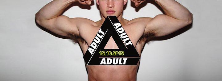 ADULT en Paris le sáb 12 de octubre de 2019 23:30-06:00 (Clubbing Gay)