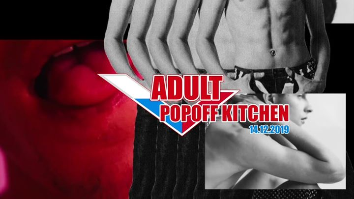 ADULT X Popoff Kitchen a Parigi le sab 14 dicembre 2019 23:30-06:00 (Clubbing Gay)