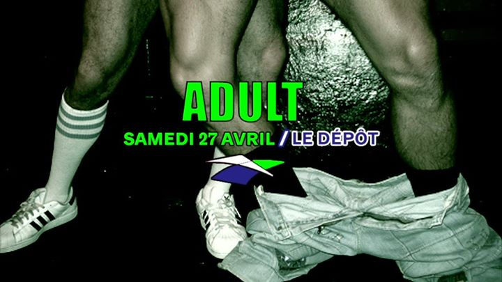 ADULT PARTY à Paris le sam. 27 avril 2019 de 23h30 à 06h00 (Clubbing Gay)