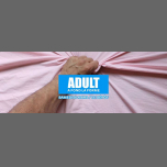 ADULT PARTY in Paris le Sa 30. März, 2019 23.30 bis 06.00 (Clubbing Gay)