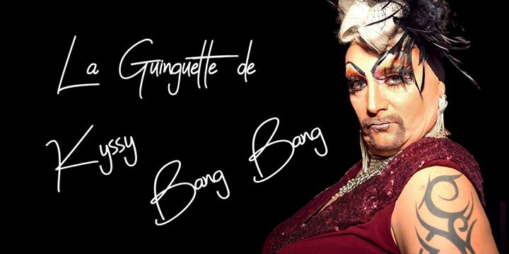 La guinguette de Kyssy Bang - Le retour in Paris le Mon, May 27, 2019 from 07:30 pm to 11:30 pm (Show Gay, Lesbian, Hetero Friendly)