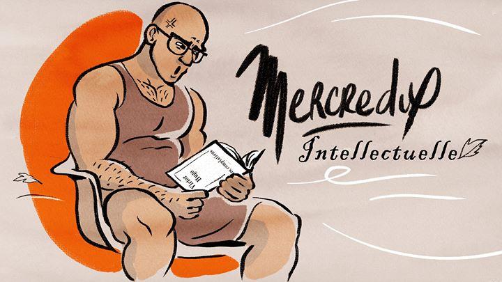 巴黎MercrediX intellectuelle2019年 6月 6日,18:00(男同性恋 下班后的活动)
