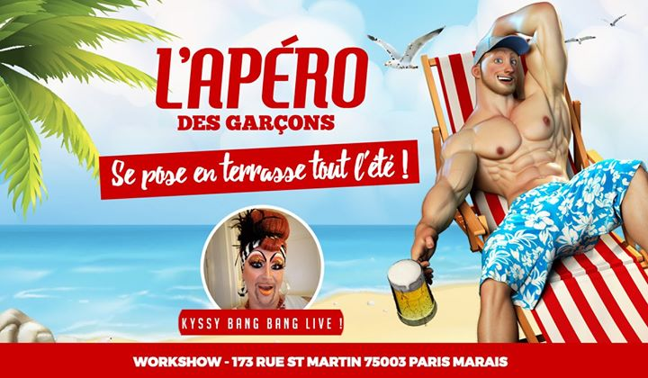 L'apéro des garçons - Kyssy Bang Bang Live ! in Paris le Sat, August 10, 2019 from 06:00 pm to 02:00 am (After-Work Gay)