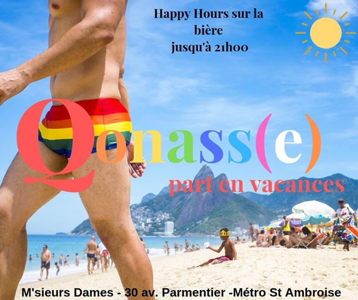Qonasse part en vacances in Paris le Thu, July  4, 2019 from 07:00 pm to 01:00 am (After-Work Gay Friendly)