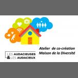 Atelier de co-création Maison de la Diversité in Paris le Sat, June  1, 2019 from 02:00 pm to 05:00 pm (Meetings / Discussions Gay, Lesbian, Hetero Friendly, Trans, Bi)