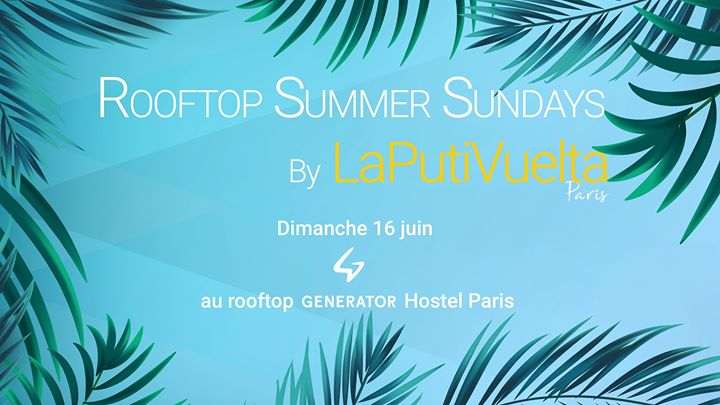 Rooftop Summer Sundays by LaPutiVuelta -Dim 16 juin- in Paris le Sun, June 16, 2019 from 04:00 pm to 10:00 pm (After-Work Gay)