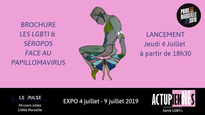 EXPO Les ActupienNEs: Les LGBTI & Séropos face au papillomavirus en Marsella del  4 al  9 de julio de 2019 (Expo Gay, Lesbiana, Trans, Bi)