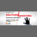 Solitude/ghosting* : comment y faire face ? en Paris le mar 23 de abril de 2019 19:00-21:00 (Reuniones / Debates Gay, Lesbiana, Trans, Bi)