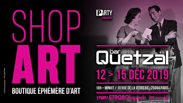 ShopArt / P-Arty / Quetzal in Paris from 12 til December 15, 2019 (Expo Gay, Bear)